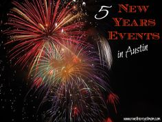 5 Fun Things to do on New Years Eve in Austin, TX ~ 2013 - R We There Yet Mom? | Family Travel for Texas and beyond...