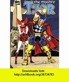 The Mightly Thor in The Ballad of Beta Ray Bill (9780871356147) Walter Simonson, Mark Gruenwald, Gruenwald. Mark , ISBN-10: 0871356147  , ISBN-13: 978-0871356147 ,  , tutorials , pdf , ebook , torrent , downloads , rapidshare , filesonic , hotfile , megaupload , fileserve