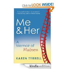 """First up on #NonfictionSunday is """"Me and Her: A Memoir Of Madness"""" by Karen Tyrrell. Pick it up today for $4.99."""