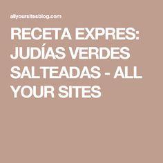 RECETA EXPRES: JUDÍAS VERDES SALTEADAS - ALL YOUR SITES