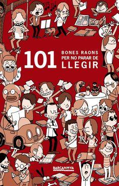 Guillaume Long. 101 bones raons per no parar de llegir
