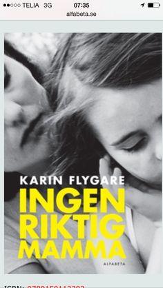 Karin Flygare - Ingen riktig mamma.   Läst aug 2015