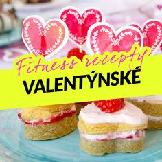 Zdravé, chutné a nízkokalorické recepty vhodné na Valentýna nejen pro fitness nadšence