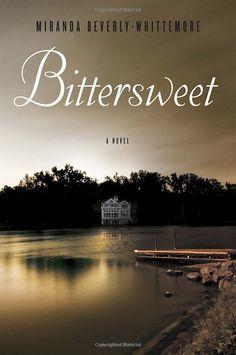 Bittersweet: A Novel: Miranda Beverly-Whittemore: 9780804138567: Amazon.com: Books
