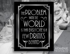 """Printable Art Gatsby Wedding Art Deco Sign - """"The Problem With the World Is Everyone Is A Few Drinks Behind"""" - Pattern Background - ADBS1 by ARTAVENUEPRINTS on Etsy"""