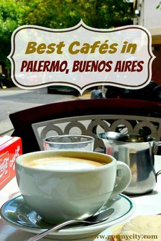 Best Cafes in Palermo, Buenos Aires. Throughout Palermo you will find a great variety of cafes offering beverages, pastries, light snacks, and great atmosphere.