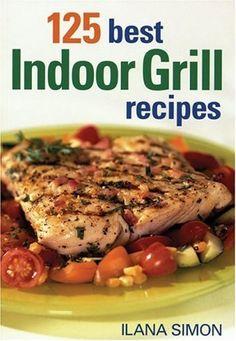 125 Best Indoor Grill Recipes by Ilana Simon, http://www.amazon.com/dp/0778801020/ref=cm_sw_r_pi_dp_TXXoqb15SMYH8