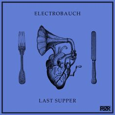 Electrobauch - Last Supper #artwork #techno #music #cover