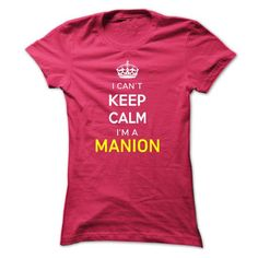 I Cant Keep Calm Im A MANION - #gift for friends #gift for mom. PRICE CUT => https://www.sunfrog.com/Names/I-Cant-Keep-Calm-Im-A-MANION-HotPink-14569679-Ladies.html?68278