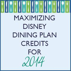 Maximizing Disney Dining Plan credits for 2014