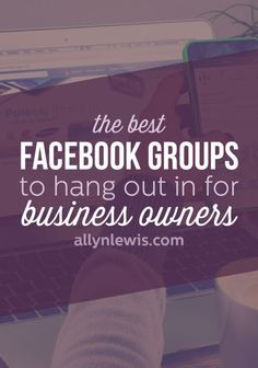 The Best Facebook Groups to Hangout in if You're an Entrepreneur or Creative Business Owner | online business tips | social media tips