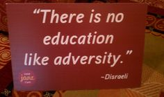 Adversity = Education