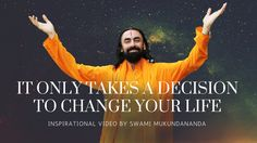 It only takes a decision to change your life - Inspirational Video by Sw. Motivational Videos, Inspirational Videos, Radha Krishna Temple, It's Time To Change, Get Closer To God, Willpower, Your Life, You Changed, Wealth