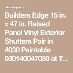 Raised Panel Vinyl Exterior Shutters Pair In #030 Paintable