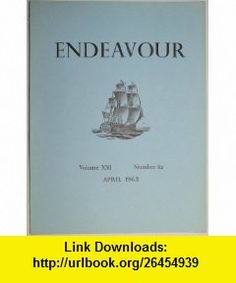 Endeavour  Quarterly Review Designed To Record The Progress Of The Sciences in The Service of Mankind (volume XXI number 82 April 1962) Various Authors, Trevor I. Williams ,   ,  , ASIN: B0064VQHB0 , tutorials , pdf , ebook , torrent , downloads , rapidshare , filesonic , hotfile , megaupload , fileserve