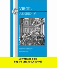 Virgil  Aeneid IV New Edition (9781853997051) Keith MacLennan , ISBN-10: 1853997056  , ISBN-13: 978-1853997051 ,  , tutorials , pdf , ebook , torrent , downloads , rapidshare , filesonic , hotfile , megaupload , fileserve