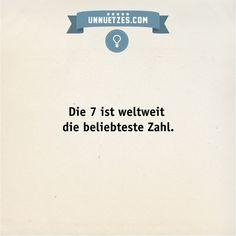 Eine Theorie, warum das so ist: http://www.unnuetzes.com/wissen/13986/wir-lieben-7/