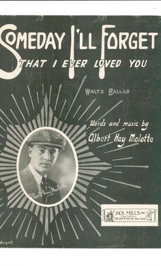 Someday I'll Forget That I Ever Loved You Malotte  Sheet Music Mills Vintage Available In Store @