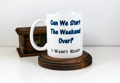 Valentines Gift Can We Start the Weekend Over Weekend Mug