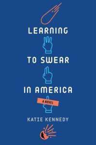 Review: Katie Kennedy  Learning to Swear in America