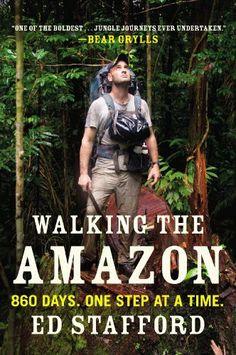 Walking the Amazon: 860 Days. One Step at a Time. by Ed Stafford, http://www.amazon.com/dp/B008IBBJ80/ref=cm_sw_r_pi_dp_wJAAsb072RKZD