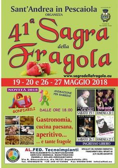 2018 - Sagra della Fragola, Strawberry Fair, May 19-20 and May 26-27, 6-10 p.m.,  in San Giuliano Terme (Pisa); food booths feature local specialties and tasting of strawberries; entertainment for children, bounce-houses; music and dancing starts at 8 p.m.