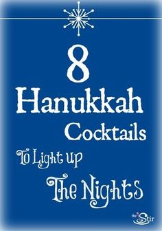 Mmm! Love this list of cocktails for Hanukkah.