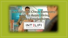 #Background_check_companies dont just deal with issues in criminal or credit reports, yet it allows you to gage whether somebody will blend with company culture.