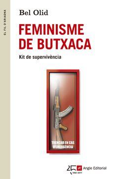 Olid, Bel. Feminisme de butxaca: kit de supervivència. Barcelona: Angle, 2017