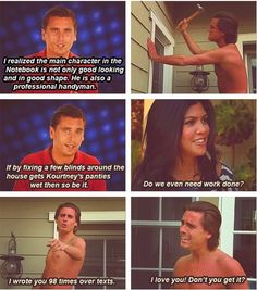 The Notebook: Scott Disick style. Another reason you just can't hate Scott