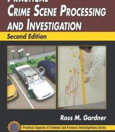 Practical Crime Scene Processing And Investigation (2nd Edition) PDF