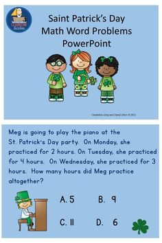 Math word problems with a St. Patrick's Day theme and in a PowerPoint Presentation saved as a PDF. Use for whole group by projection onto a whiteboard or put on in your computer station.