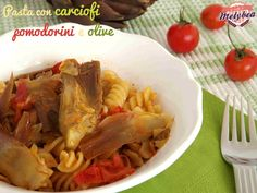 #Pasta con #carciofi, #pomodorini e #olive