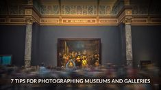 When you travel don't overlook photographing inside museums and galleries. Here are some tips to help you get good shots.