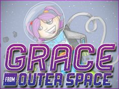 Grace from Outer Space: A STEM Heroine to Inspire Girls