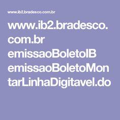 www.ib2.bradesco.com.br emissaoBoletoIB emissaoBoletoMontarLinhaDigitavel.do