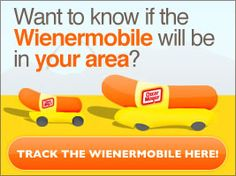 Just in case you want to ketchup with the weinermobile.