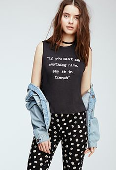 Say In French Graphic Muscle Tee | FOREVER21 - 2000082245 I feel like this should be a thing.....