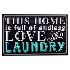 "Let your quirky personality shine through your home décor with this Home Full of Endless Love & Laundry Wall Plaque! This funny MDF sign features fun cream and turquoise text on a black background. With a silly saying and a subtle pop of color, this hollow plaque will make a stunning addition to your laundry room!    	Dimensions:    	  		Length: 11 3/4""  	  		Width: 18 7/8""  	  		Thickness: 1 1/4""      	Hanging Hardware:    	  		2 - Sawtooth Hangers (15 3/4"" ..."