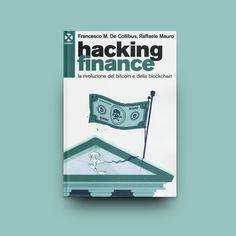 Cover Book by Jukuki     La rivoluzione del bitcoin e della blockchain Di Francesco M. De Collibus e Raffaele Mauro Agenzia X editore Anno: 2016