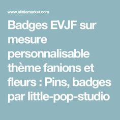 Badges EVJF sur mesure personnalisable thème fanions et fleurs  : Pins, badges par little-pop-studio
