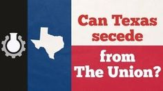 Can Texas Secede from the Union?, via YouTube.