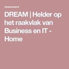 DREAM | Helder op het raakvlak van Business en IT - Home