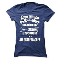 GOOD ENOUGH 4TH GRADE TEACHER #teeshirt #hoodie. MORE INFO => https://www.sunfrog.com/Names/GOOD-ENOUGH-4TH-GRADE-TEACHER--Ladies.html?60505