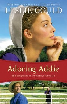 Adoring Addie by Leslie Gould....an Amish Romeo & Juliet tale!