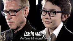 İZMİR MARŞI - Paul Dwyer & Eren Joseph Dwyer Yorumuyla - YouTube