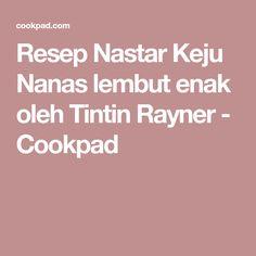 Resep Nastar Keju Nanas lembut enak oleh Tintin Rayner - Cookpad