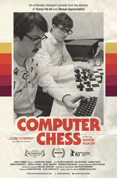 Directed by Andrew Bujalski.  With Kriss Schludermann, Tom Fletcher, Wiley Wiggins, Patrick Riester. A 1980s-set story centered around a man vs. machine chess tournament.