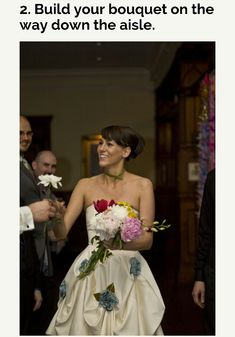 Build your bouquet as you walk down the isle. Unusual and nontraditional wedding ideas. Add some spice when you have your brides maids come out with their flowers and pass them out to the crowd.