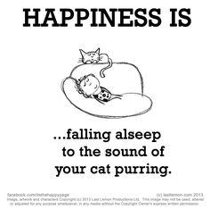 le bonheur c'est ... tombant alseep au son de votre chat ronronnant.